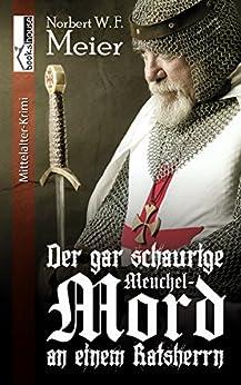 Der gar schaurige Meuchelmord an einem Ratsherrn von [Meier, Norbert W. F.]