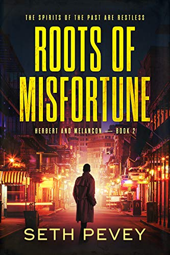 Roots of Misfortune: A Gripping New Orleans Mystery-Thriller (Herbert and Melancon Book 2) (English Edition)