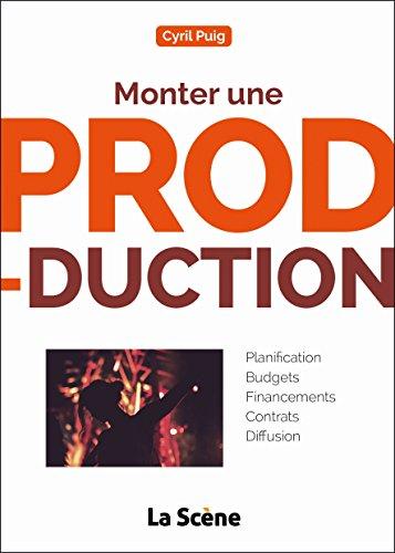 Monter une production : Guide pratique à destination des chargés de production