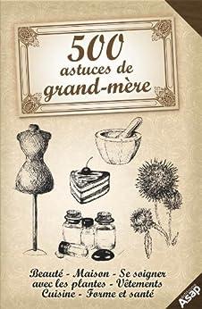 500 astuces de grand-mère par [de Sousa, Sonia, Vinet, Laurent]