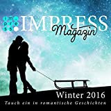 Impress Magazin Winter 2016 (Januar-März): Tauch ein in romantische Geschichten (Impress Magazine)