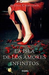 La Isla de Los Amores Infinitos par Daína Chaviano