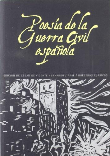 Poesía de la Guerra Civil española 1936-1939 (Nuestros clásicos) por Cesar De Vicente Hernando