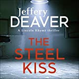 The Steel Kiss: Lincoln Rhyme, Book 12