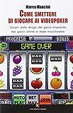 eBook Gratis da Scaricare Come smettere di giocare ai videopoker Curarsi dalla droga del gioco d azzardo dal gioco online e dalle macchinette (PDF,EPUB,MOBI) Online Italiano