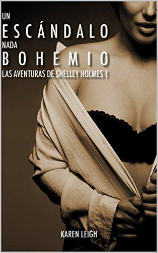 Un escándalo nada bohemio: Las aventuras de Shelley Holmes: 1 por Karen Leigh