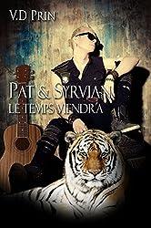 PAT & SYRVIAN : le temps viendra. (