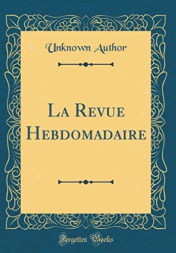 La Revue Hebdomadaire (Classic Reprint)
