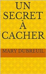 Un secret à cacher