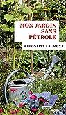 Mon jardin sans pétrole par Laurent