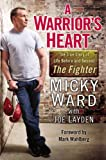 Image de A Warrior's Heart: The True Story of Life Before and Beyond The Fighter