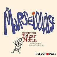 La Marseillaise par Edgar Morin