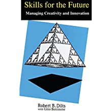 Skills for the Future: Managing Creativity and Innovation