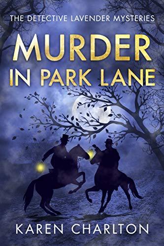 Murder in Park Lane (The Detective Lavender Mysteries Book 5) by [Charlton, Karen]