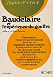 Baudelaire et l'expérience du gouffre. préface de jean cassou.
