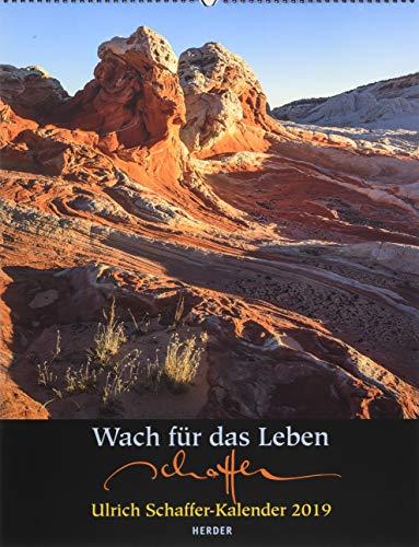 Wach für das Leben: Ulrich Schaffer-Kalender 2019