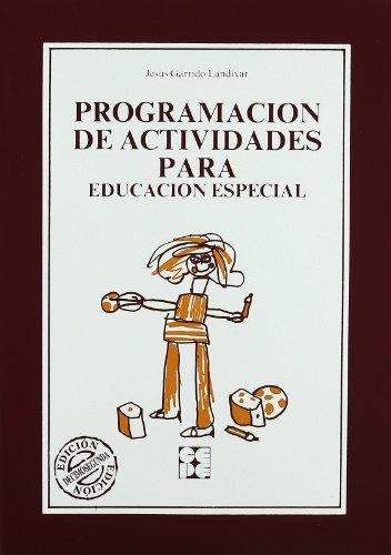 Programación de actividades para educación especial (Educación especial y dificultades de aprendizaje) por Jesús Garrido Landivar