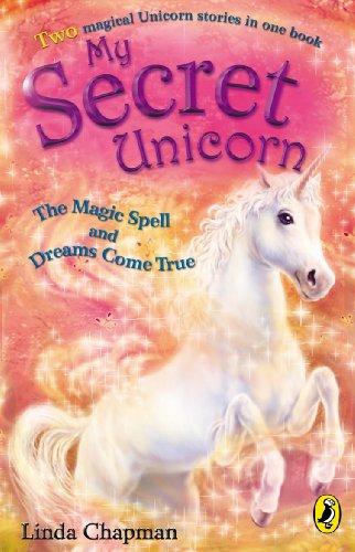 My Secret Unicorn: The Magic Spell and Dreams Come True (English Edition)