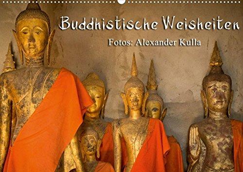 Buddhistische Weisheiten (Posterbuch DIN A4 quer): Bilder aus Asien mit buddhistischen Weisheiten Posterbuch, 14 Seiten (CALVENDO Orte) [Papeterie] [Apr 07, 2013] Kulla, Alexander
