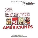 Telecharger Livres 25 RECETTES SI AMERICAINES (PDF,EPUB,MOBI) gratuits en Francaise