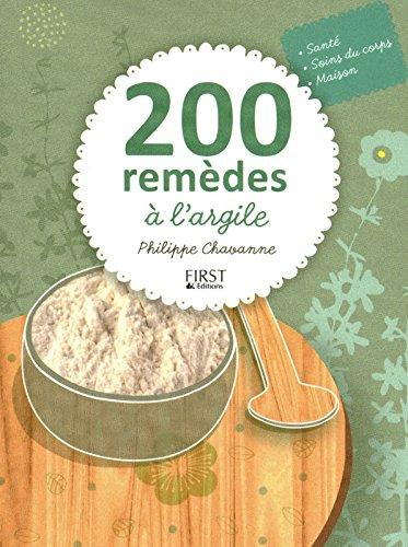 200 remèdes à l'argile par Philippe CHAVANNE