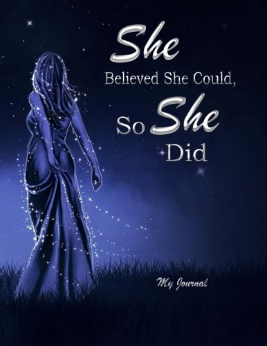 She Believed She Could, So She Did: Inspirational Quote Notebook/Journal for Women and Girls 8.5 x 11