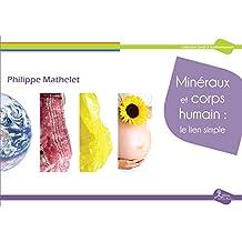 Minéraux et corps humain: le lien simple: Initiation à la lithothérapie (Santé & Environnement)