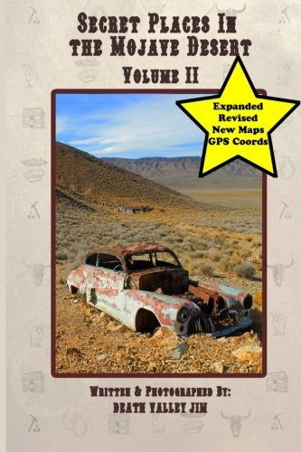 Secret Places in the Mojave Desert Vol. II (Revised & Expanded) (Volume 2) by Death Valley Jim (2014-12-12)