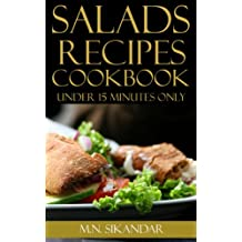 Salad Recipes Under 15 Minutes: Top 40 Quick & Easy Salad Recipes That Everyone Will Love (English Edition)