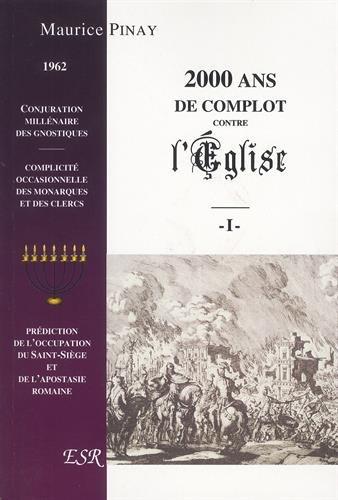 2000 ans de complot contre l'Eglise : Pack en 2 volumes