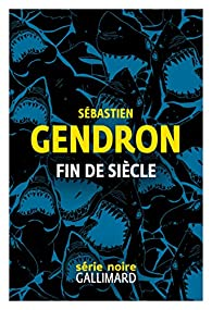 Fin de siècle par Sébastien Gendron