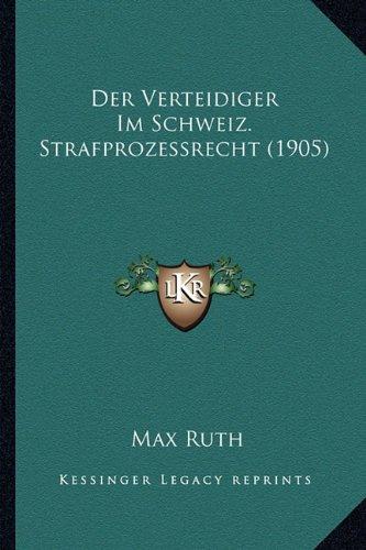 Der Verteidiger Im Schweiz. Strafprozessrecht (1905)
