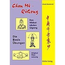 Chan Mi-QiGong: Das Wirbelsäulen-Qigong aus der buddhistischen Zen- und tibetischen Mi-Schule. Die Basis-Übungen