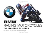 BMW Racing Motorcycles: The Mastery of Speed