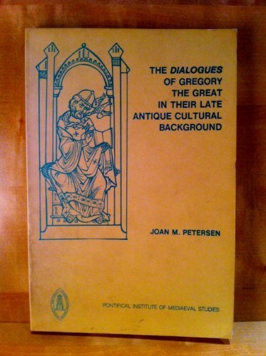 Dialogues of Gregory the Great (Studies and Texts) by John M. Petersen (1984-01-01)