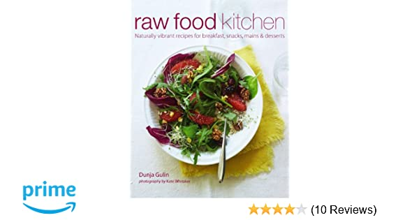 Raw food kitchen naturally vibrant recipes for breakfast snacks raw food kitchen naturally vibrant recipes for breakfast snacks mains desserts amazon dunja gulin 9781849752237 books forumfinder Gallery