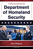 Understanding the Department of Homeland Security (The Cabinet Series)