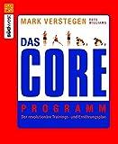 Das Core Programm: Der revolutionäre Trainings- und Ernährungsplan
