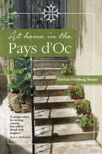 At Home in the Pays d'Oc: A tale of accidental expatriates (The Pays d'Oc series Book 1) book cover