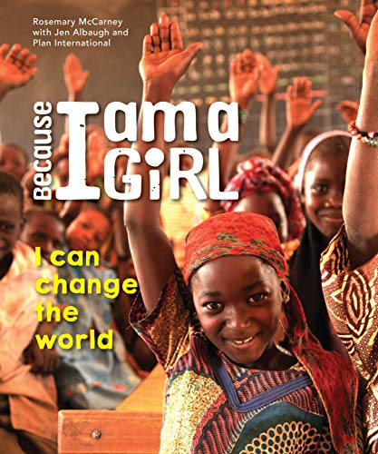 Because I Am a Girl: I Can Change the World por Rosemary McCarney