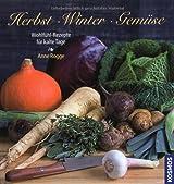 Herbst Winter Gemüse: Wohlfühl-Rezepte für kalte Tage