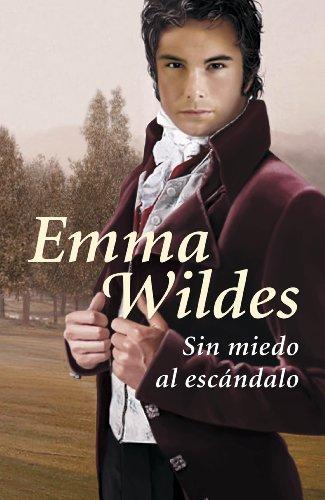 Sin miedo al escándalo (Solteros y truhanes 1) par Wildes Emma