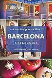 NATIONAL GEOGRAPHIC Styleguide Barcelona: essen, shoppen, schlafen. Der perfekte Reiseführer um die trendigsten Adressen der Stadt zu entdecken. NEU 2018