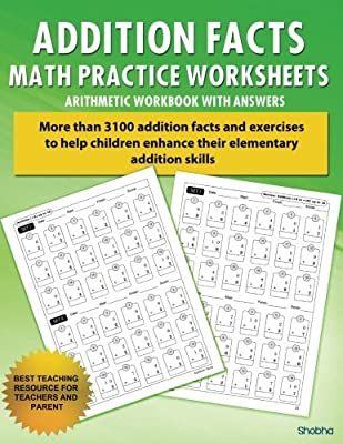 Addition Facts Math Practice Worksheet Arithmetic Workbook With Answers: Daily Practice guide for elementary students: Volume 1 (Elementary Addition Series) by CreateSpace Independent Publishing Platform