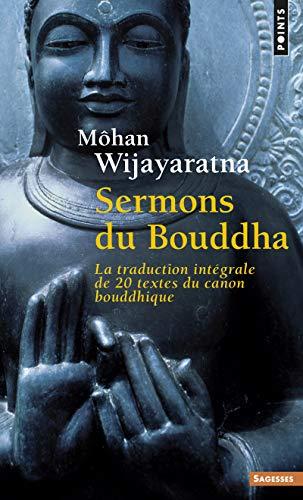 Sermons du Bouddha. La traduction intégrale de 20