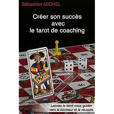 Créer son succès avec le Tarot de coaching