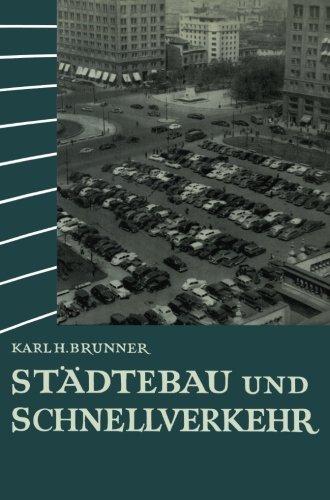 St????dtebau und Schnellverkehr (German Edition) by Karl Heinrich Brunner (1955-01-01)