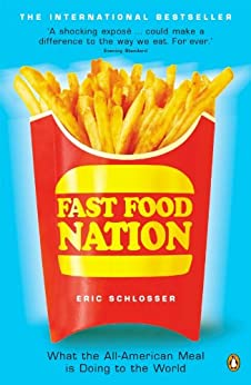 Fast Food Nation: What The All-American Meal is Doing to the World von [Schlosser, Eric]