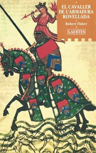 El Cavaller de l'armadura rovellada (L'Arcà) por Robert Fisher