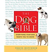 DOG BIBLE, THE: Everything Your Dog Wants You to Know